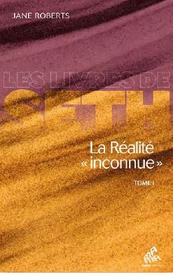REALITE INCONNUE - TOME 1 (LA)