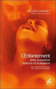 ENFANTEMENT ENTRE PUISSANCE VIOLENCE ET JOUISSANCE (L')