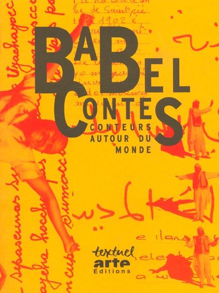 BABEL CONTES CONTEURS AUTOUR DU MONDE