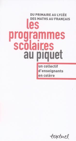 LES PROGRAMMES SCOLAIRES AU PIQUET - UN COLLECTIF D'ENSEIGNANTS EN COLERE