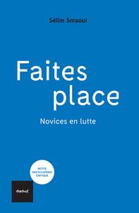 FAITES PLACE ! - NOVICES EN LUTTES