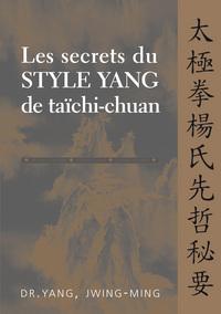 SECRETS DU STYLE YANG DE TAICHI-CHUAN (LES)