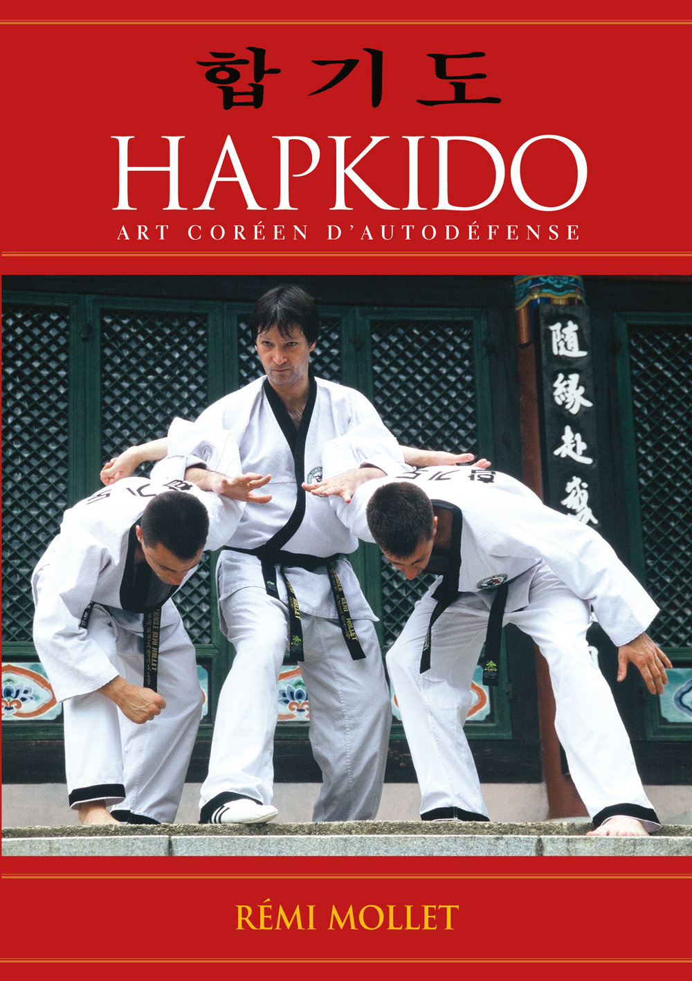 HAPKIDO : ART COREEN D'AUTODEFENSE