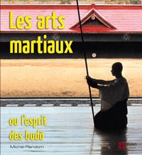 ARTS MARTIAUX OU L'ESPRIT DES BUDO (LES)