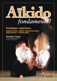 AIKIDO FONDAMENTAL (TECHNIQUES SUPERIEURES)