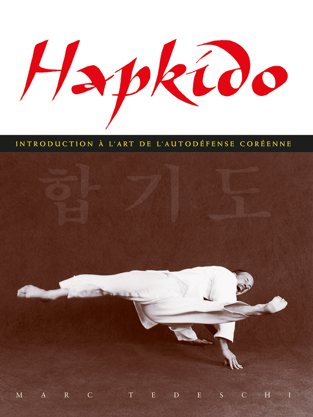 HAPKIDO INTRODUCTION A L'ART DE L'AUTO-DEFENSE