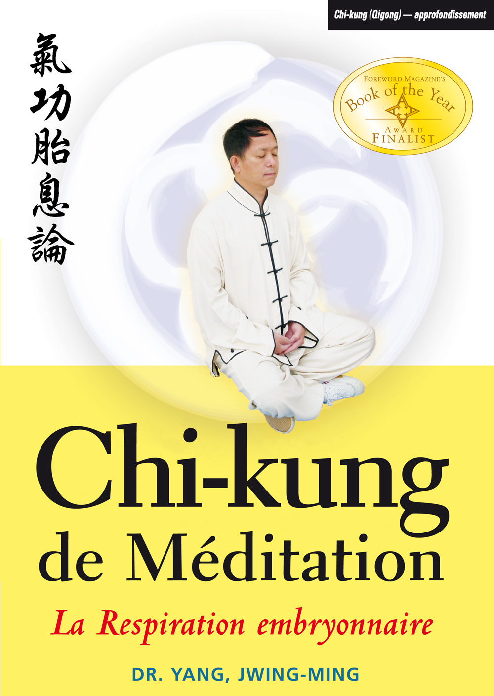 CHI-KUNG MEDITATION : RESP. EMBRYONNAIRE