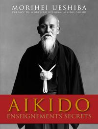 AIKIDO ENSEIGNEMENTS SECRETS