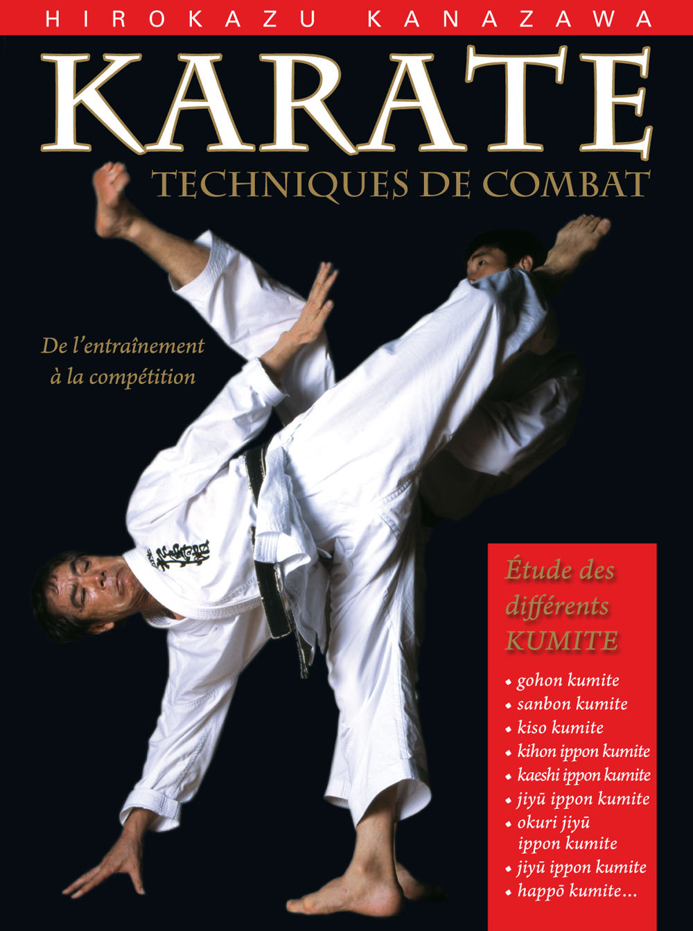 KARATE : TECHNIQUES DE COMBAT ETUDES DES DIFFERENTS KUMITE