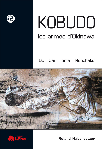 KOBUDO LES ARMES D'OKINAWA BO, SAI