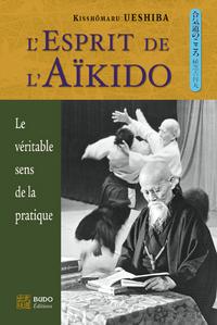 ESPRIT DE L'AIKIDO (L')