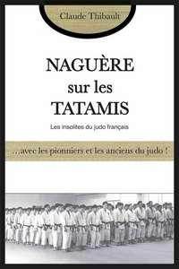 NAGUERE SUR LES TATAMIS