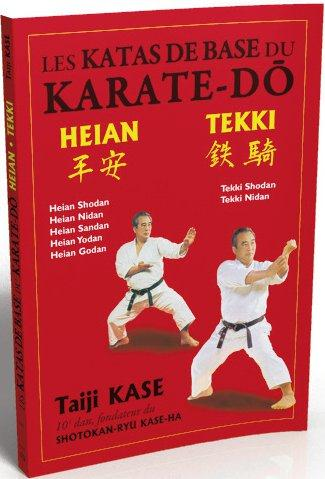 KATAS DE BASE DU KARATE-DO : HEIAN ET TEKKI (LES)