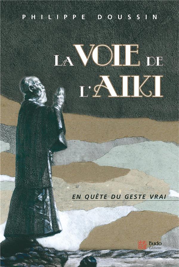 VOIE DE L'AIKI (LA)