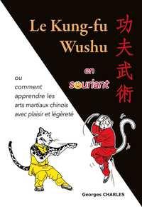 KUNG-FU WUSHU EN SOURIANT (LE)