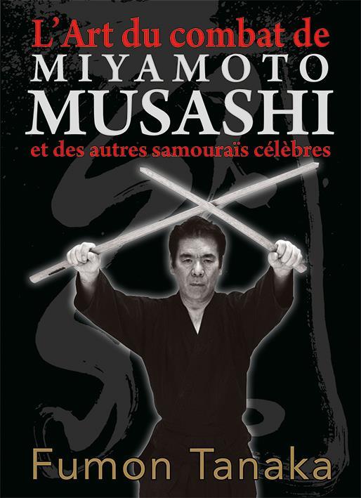 ART DU COMBAT DE MIYAMMOTO MUSASHI ET DES AUTRES SAMOURAI CELEBRES (L')