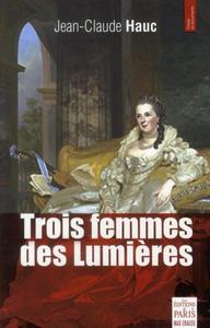 TROIS FEMMES DES LUMIERES CASANOVA ET LA BELLE MONTPELLIERAINE, SEPTIMANIE D'EGMONT, COMTESSE REPUBL