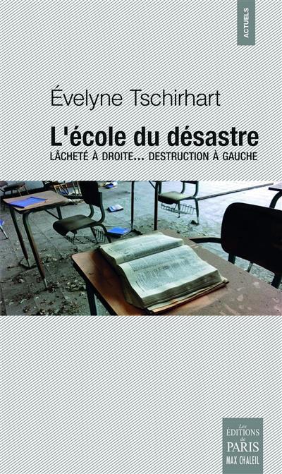 L ECOLE DU DESASTRE - LACHETE A DROITE  DESTRUCTION A GAUCHE