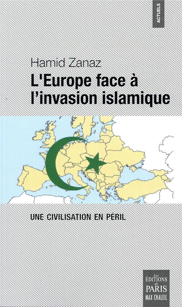 L EUROPE FACE A L INVASION ISLAMIQUE - UNE CIVILISATION EN PERIL