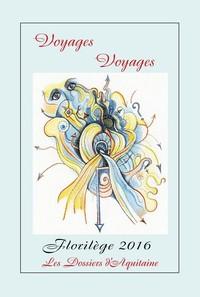 VOYAGES VOYAGES, ANTHOLOGIE, FLORILEGE 2016