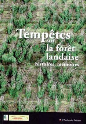TEMPETES SUR LA FORET LANDAISE HISTOIRES MEMOIRES