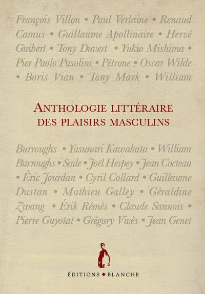 ANTHOLOGIE LITTERAIRE DES PLAISIRS MASCULINS