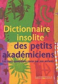 DICTIONNAIRE INSOLITE DES PETITS
