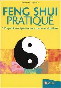 FENG SHUI PRATIQUE - 150 QUESTIONS-REPONSES POUR TOUTES LES SITUATIONS