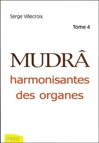 MUDRA HARMONISANTES DES ORGANES T4