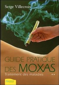 GUIDE PRATIQUE DES MOXAS T2 - TRAITEMENT DES MALADIES