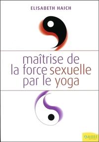 MAITRISE DE LA FORCE SEXUELLE PAR LE YOGA
