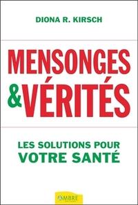 MENSONGES & VERITES - LES SOLUTIONS POUR VOTRE SANTE