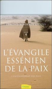 L'EVANGILE ESSENIEN DE LA PAIX T4 - L'ENSEIGNEMENT DES ELUS