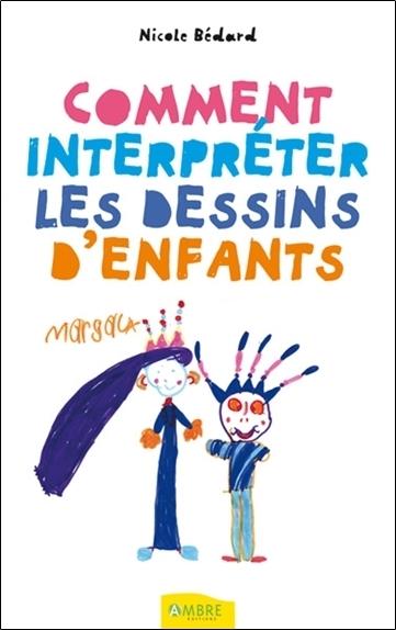 COMMENT INTERPRETER LES DESSINS D'ENFANTS