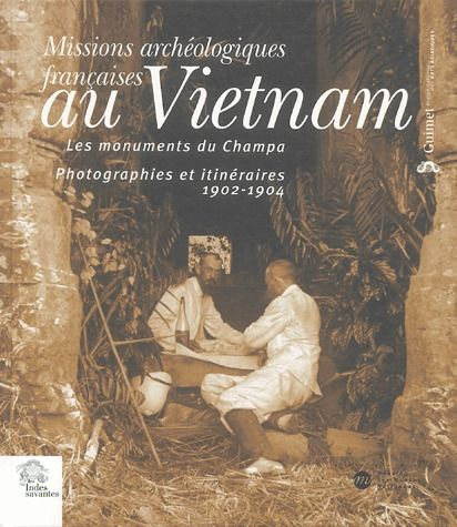 MISSIONS ARCHEOLOGIQUES FRANCAISES AU VIETNAM