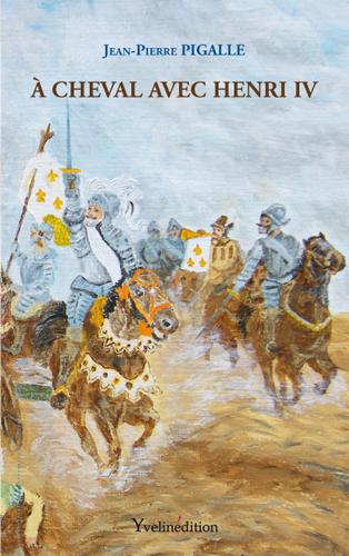 A CHEVAL AVEC HENRI IV