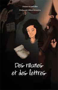 DES RACINES ET DES LETTRES - T