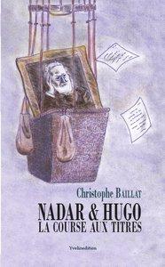 NADAR ET HUGO - LA COURSE AUX
