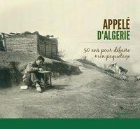APPELE D'ALGERIE - 50 ANS POUR DEFAIRE MON PAQUETAGE