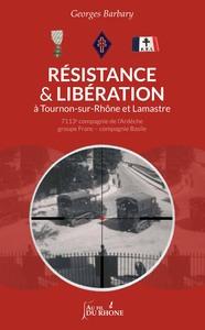 RESISTANCE ET LIBERATION A TOURNON-SUR-RHONE ET LAMASTRE