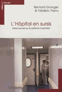 L'HOPITAL EN SURSIS IDEES RECUES SUR LE SYSTEME HOSPITALIER
