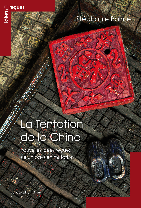 TENTATION DE LA CHINE (LA) - NOUVELLES IDEES RECUES