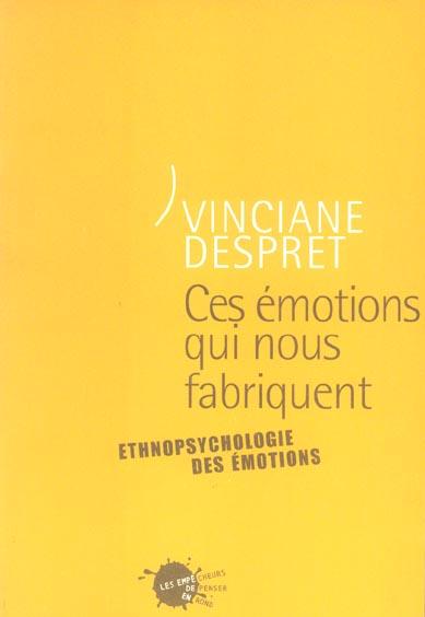 CES EMOTIONS QUI NOUS FABRIQUENT. ETHNOPSYCHOLOGIE DES EMOTIONS