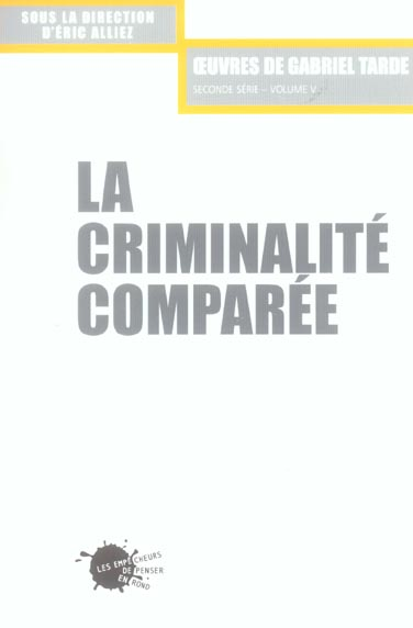 LA CRIMINALITE COMPAREE, T.2, VOL. 5