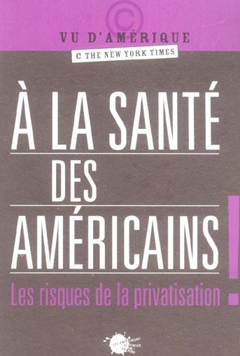 A LA SANTE DES AMERICAINS !