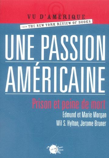 UNE PASSION AMERICAINE. PRISON ET PEINE DE MORT