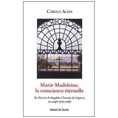 MARIE-MADELEINE, LA CONSCIENCE ETERNELLE