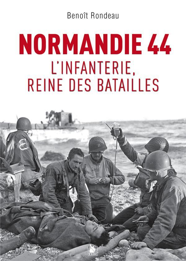 NORMANDIE 1944 - L'INFANTERIE, REINE DES BATAILLES