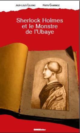 SHERLOCK HOLMES ET LE MONSTRE DE L'UBAYE