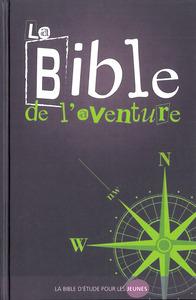 BIBLE DE L'AVENTURE. LA BIBLE D'ETUDE POUR LES JEUNES